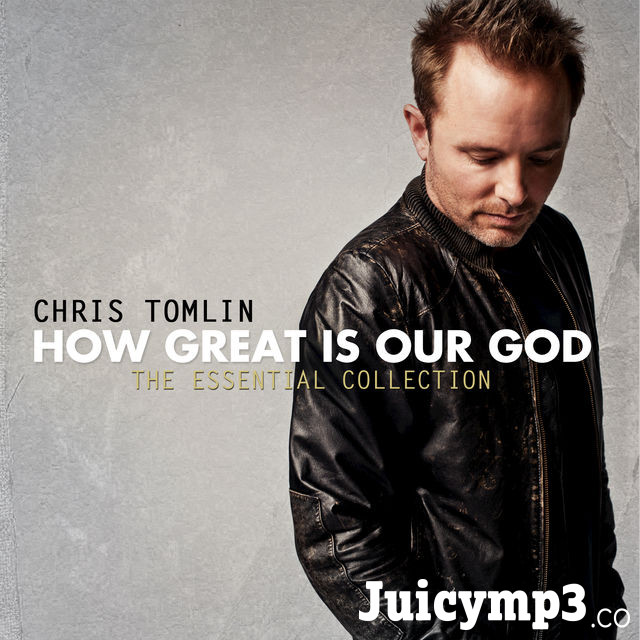 Download Chris Tomlin - How Great Is Our God