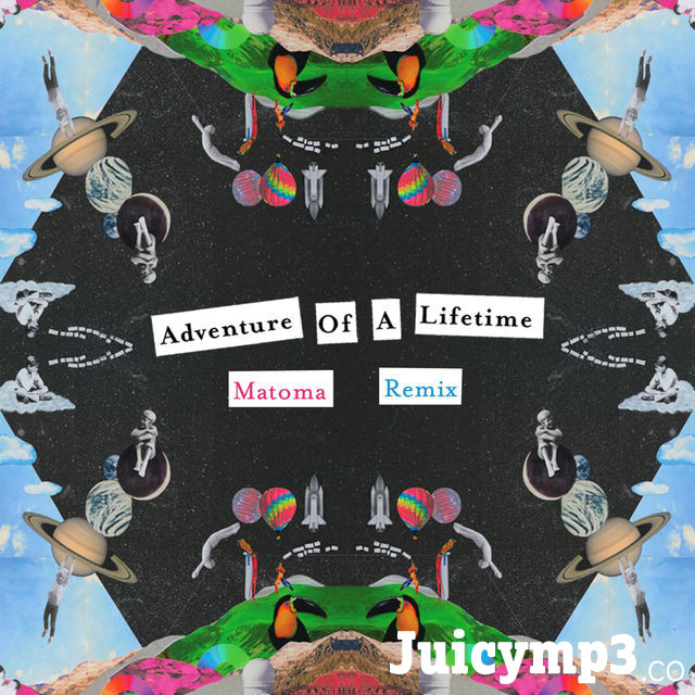 Download Coldplay - Adventure of a Lifetime (Matoma Remix)