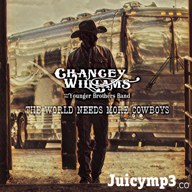 Download Chancey Williams and the Younger Brothers Band - The World Needs More Cowboys