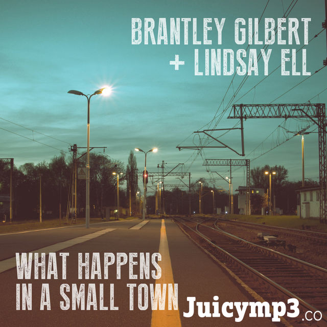Download Brantley Gilbert - What Happens in a Small Town