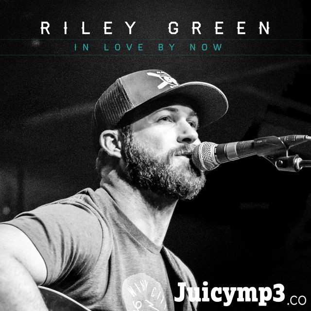 Download Riley Green - In Love by Now
