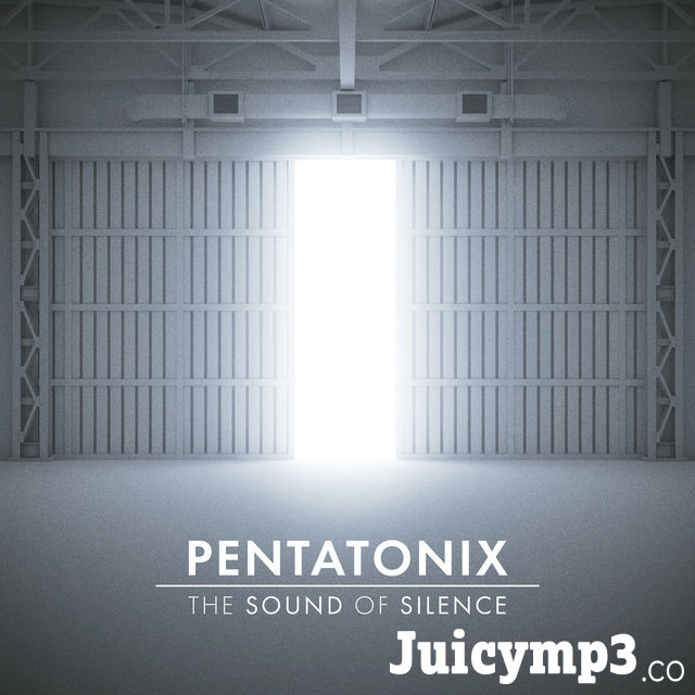 Download Pentatonix - The Sound of Silence