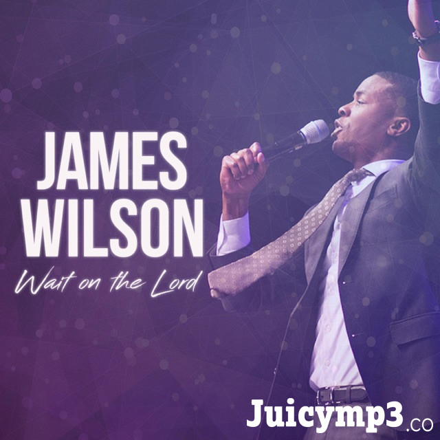Download James Wilson - Wait on the Lord (feat. Brooke Staten)