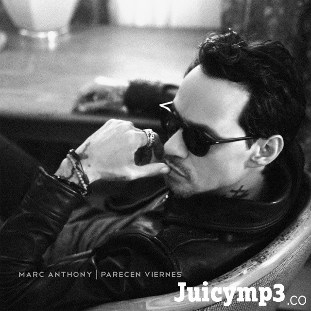 Download Marc Anthony - Parecen Viernes