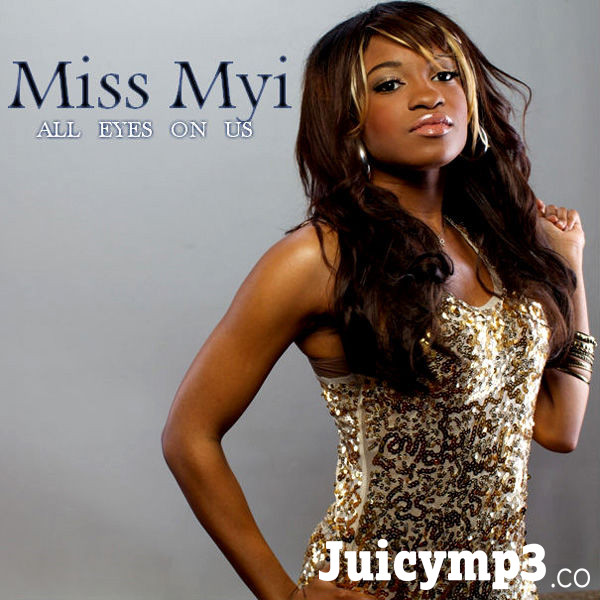 Download Miss Myi - All Eyes On Us