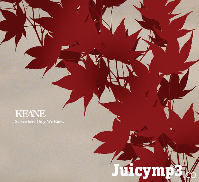 Download Keane - Somewhere Only We Know