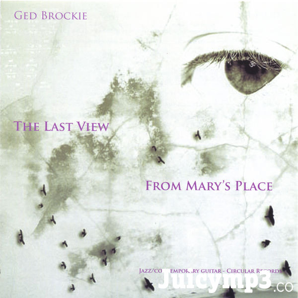 Download Ged Brockie - The Last View from Mary's Place